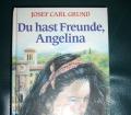 Josef-Carl-Grund+Du-hast-Freunde-Angelina-Drei-Romane-für-Mädchen-ab-10-J