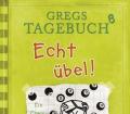 Echt übel! _ Gregs Tagebuch Bd_8