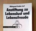 Anstiftung zu Lebenslust und Lebensfreude. Von Hildegund Fischle-Carl (1985)