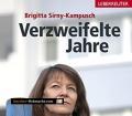 Verzweifelte Jahre. Mein Leben ohne Natascha. Von Brigitta Sirny-Kampusch (2007).