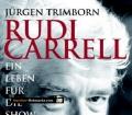 Rudi Carrell. Ein Leben für die Show. Die Biographie. Von Jürgen Trimborn (2006).