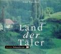 Land der Täler. Buch zur Fernsehsenung. Von Curt Faudon (1991).