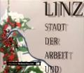 Linz. Stadt der Arbeit und Kultur. Von Franz Dobusch und Johann Mayr (1997).