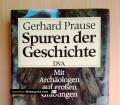Spuren der Geschichte. Mit Archäologen auf großen Grabungen. Von Gerhard Prause (1988)