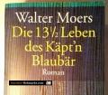 Die 13 1,2 Leben des Käptn Blaubär. Von Walter Moers (2002)