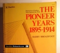 The Pioneer Years 1895-1914. Von Barry Broadfoot (1978)