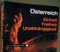Österreich. Einheit, Freiheit, Unabhängigkeit. Von Hermann Käfer (1965)