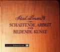 Schaffende Arbeit und bildende Kunst. Von Paul Brandt (1927)