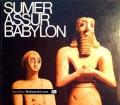 Sumer, Assur, Babylon. Von Eva Strommenger (1978)