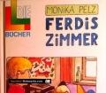 Ferdis Zimmer. Von Monika Pelz (1985)