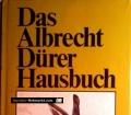 Das Albrecht Dürer Hausbuch. Von Gabriele Forberg (1975)