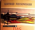 Das verschüttete Antlitz. Von Gertrud Fussenegger (1958). Handsigniert.