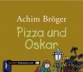 Pizza und Oskar. Von Achim Bröger (2008)