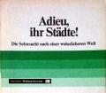 Adieu, ihr Städte! Von Gerd-Klaus Kaltenbrunner (1977)