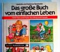 Das große Buch vom einfachen Leben. Von Hademar Bankofer (1982)