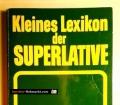 Kleines Lexikon der Superlative. Von Helga August (1989)