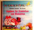 Hier kommt die Ente Quatsch. Applaus für Trödelchen und Blödelchen. Von Bernhard Lassahn (1999)