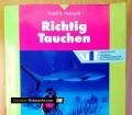 Richtig Tauchen. Von Rudolf B. Holzapfel (1997)