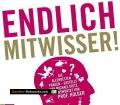 Endlich Mitwisser. Die allerbesten Fragen. Von Michael Dietz und Holger Wormer (2011).