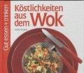 Köstlichkeiten aus dem Wok. Gut Essen und Trinken. Von Antje Grüner (1994)