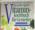 Das große FALKEN Vitamin-Kochbuch für Genießer. Von Michael Hamm und Armin Roßmeier (1993).