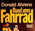 Rund ums Fahrrad. Von Donald Ahrens (1982)