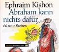 Abraham kann nichts dafür. Von Ephraim Kishon (1984)