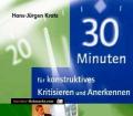 30 Minuten für konstruktives Kritisieren und Anerkennen. Von Hans-Jürgen Kratz (2007)