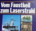 Vom Faustkeil zum Laserstrahl. Von Das Beste (1982)