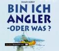 Bin ich Angler, oder was. Von Shaun Morey (1997)