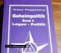 Geheimpolitik. Band 2. Logen-Politik. Von Dieter Rüggeberg (1994).