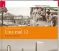 Linz mal 12. Band 5. Neue Innenstadt. Von Franz Xaver Rohrhofer (2009)