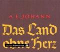 Das Land ohne Herz. Von Alfred E. Johann (1942).