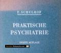 Praktische Psychiatrie. Von Friedrich Schulhof (1949)