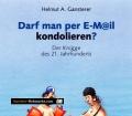 Darf man per E-Mail kondolieren. Von Helmut A. Gansterer (2007).
