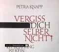Vergiss dich selber nicht. Von Petra Knapp (1990)