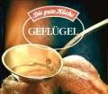 Geflügel. Die gute Küche. Mosaik Verlag (1987)