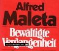 Bewältigte Vergangenheit. Österreich 1932-1945. Von Alfred Maleta (1981).