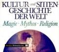 Kultur- und Sittengeschichte der Welt. Magie, Mythos, Religion. Von Hannsferdinand Döbler (1972)