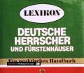 Lexikon deutscher Herrscher und Fürstenhäuser. Von Heinrich Klauser (1982)