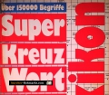 Super Kreuzwort Rätsel Lexikon. Von Hans Schiefelbein (1987)