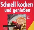 Schnell kochen und genießen. Von Sabine von Imhoff (1992)