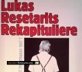 Lukas Resetarits. Rekapituliere. Von Hans Veigl (1987)