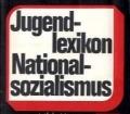 Jugendlexikon Nationalsozialismus. Begriffe aus der Zeit der Gewaltherrschaft 1933 1945. Von Hilde Kammer und Elisabet Bartsch (1986)
