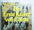 Der Erste Kaiser von China. Der größte archäologische Fund unserer Zeit. Von Arthur Cotterell (1981)