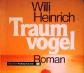 Traumvogel. Von Willi Heinrich (1983)