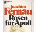 Rosen für Apoll. Die Geschichte der Griechen. Von Joachim Fernau (1961)