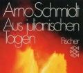 Aus julianischen Tagen. Berichte aus der Nicht-Unendlichkeit. Von Arno Schmidt (1979)