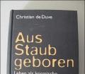 Aus Staub geboren. Leben als kosmische Zwangsläufigkeit. Von Christian de Duve (1995)