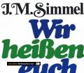Wir heißen euch hoffen. Von Johannes Mario Simmel (1980)